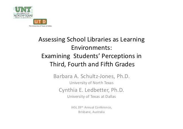 Assessing School Libraries as Learning Environments: Examining Students' Perceptions in Third, Fourth and Fifth GradesThir...