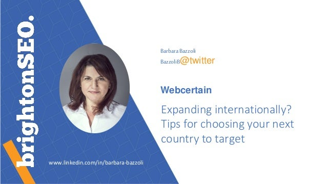 BarbaraBazzoli BazzoliB@twitter Webcertain Expanding internationally? Tips for choosing your next country to target www.li...