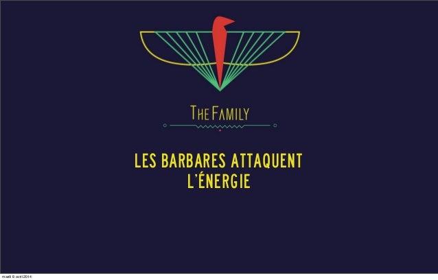 Les Barbares attaquent L'ÉNERGIE mardi 8 avril 2014