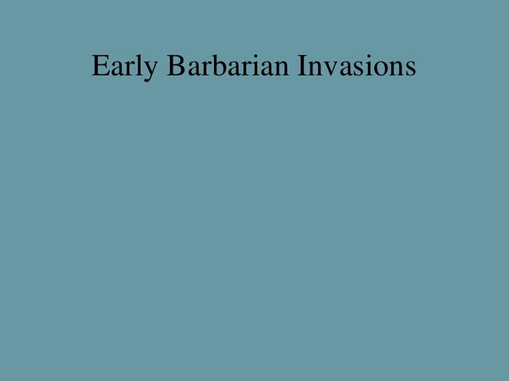 Early Barbarian Invasions