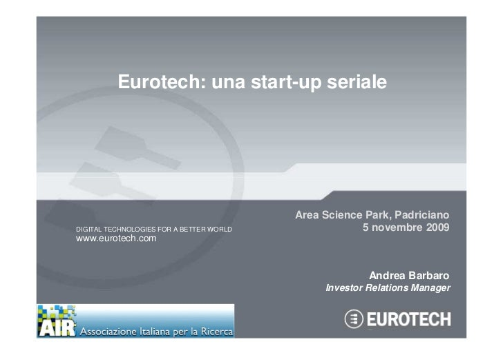 Eurotech: una start-up seriale                                               Area Science Park, Padriciano DIGITAL TECHNOL...
