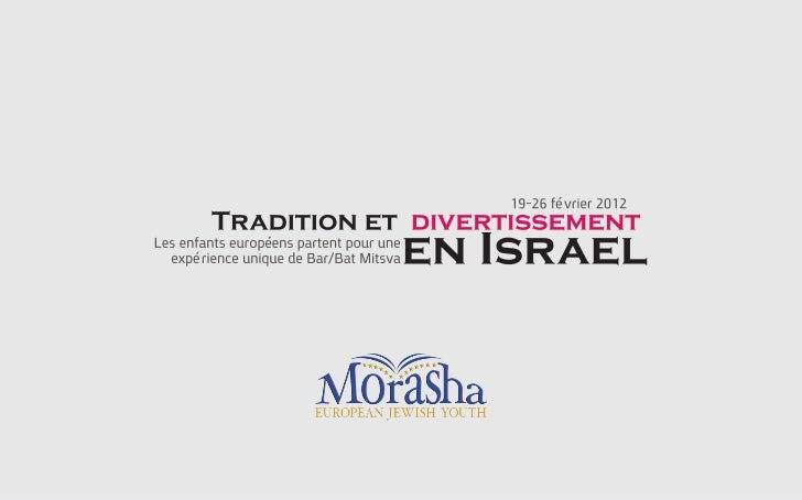 Lassociation européenne déducation « Morasha» a le plaisir de vous annoncer le voyage de BarMitsva et de Bat Mitsva qui au...