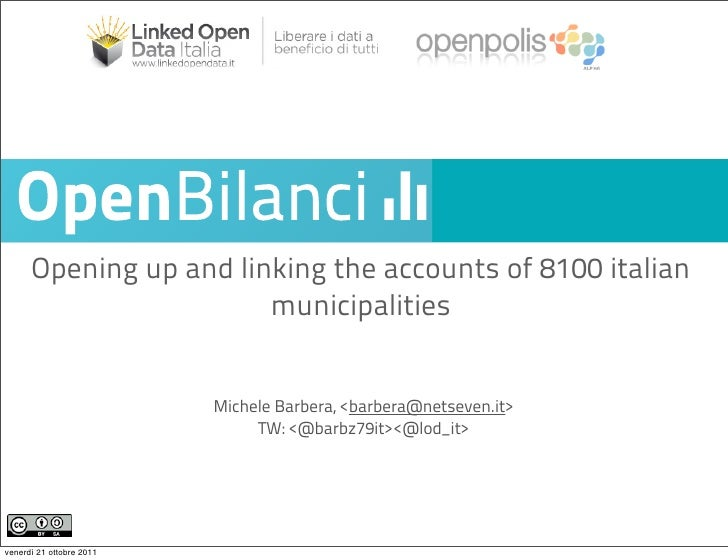 Opening up and linking the accounts of 8100 italian                        municipalities                          Michele...
