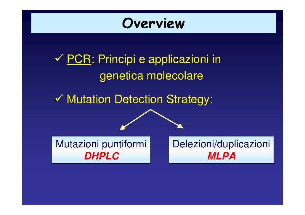 Overview    PCR: Principi e applicazioni in        genetica molecolare    Mutation Detection Strategy:   Mutazioni puntifo...