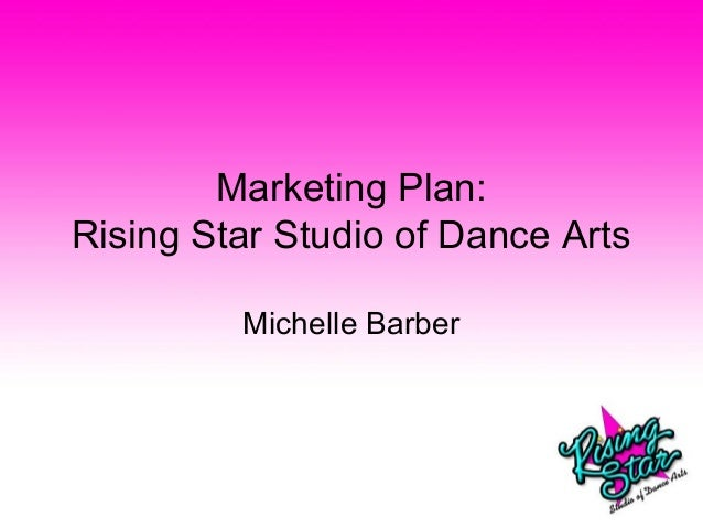 Marketing Plan: Rising Star Studio of Dance Arts Michelle Barber