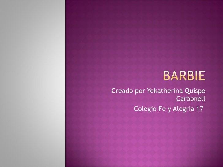 Creado por Yekatherina Quispe Carbonell Colegio Fe y Alegria 17