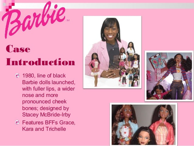 barbie case study answer Custom does mattel's iconic barbie doll need a makeover harvard business (hbr) case study analysis & solution for $11 sales & marketing case study assignment help, analysis, solution,& example.