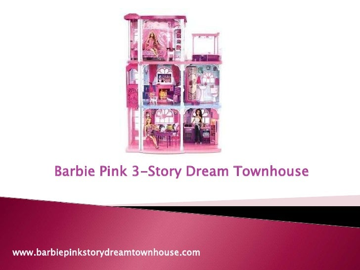 Barbie Pink 3-Story Dream Townhouse<br />www.barbiepinkstorydreamtownhouse.com<br />