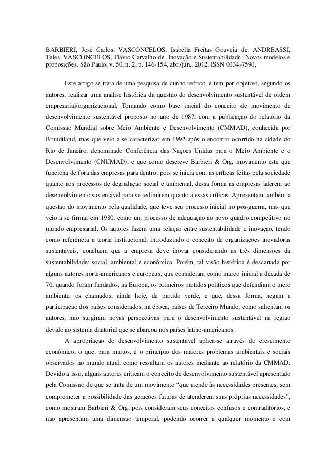 BARBIERI, José Carlos. VASCONCELOS, Isabella Freitas Gouveia de. ANDREASSI,Tales. VASCONCELOS, Flávio Carvalho de. Inovaçã...