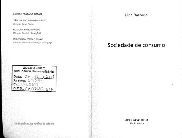 Barbosa, livia. sociedade de consumo
