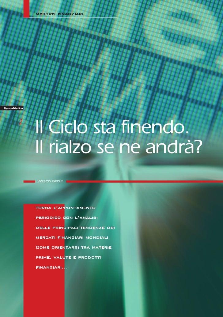 mercati finanziari     BancaMatica    marzo '10            2                Il Ciclo sta finendo.                Il rialzo...