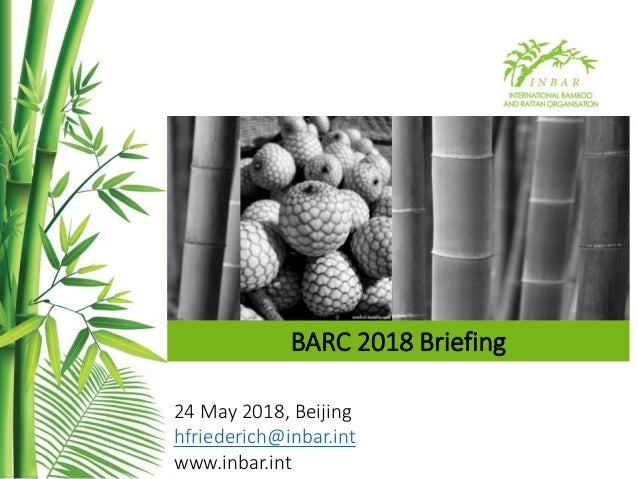 BARC 2018 Briefing 24 May 2018, Beijing hfriederich@inbar.int www.inbar.int