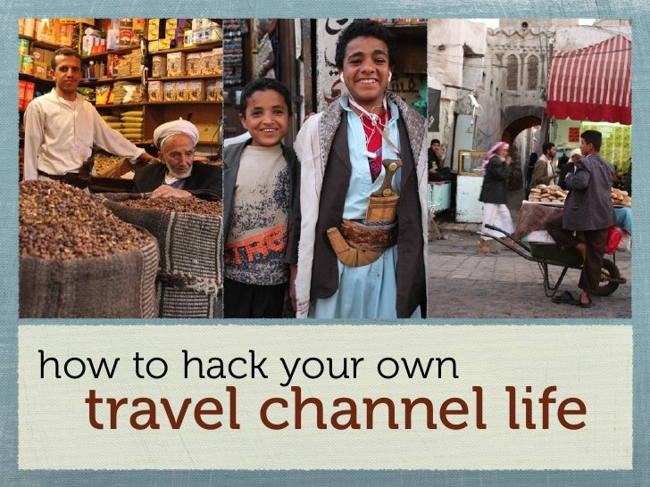 how to hack your own   travel channel life