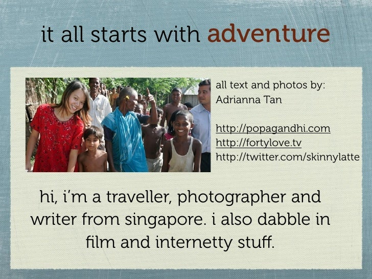 it all starts with adventure                          all text and photos by:                         Adrianna Tan        ...