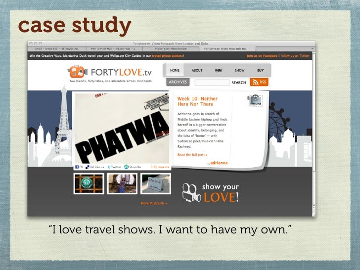 """case study       """"I love travel shows. I want to have my own."""""""