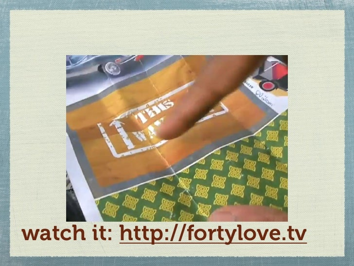 watch it: http://fortylove.tv