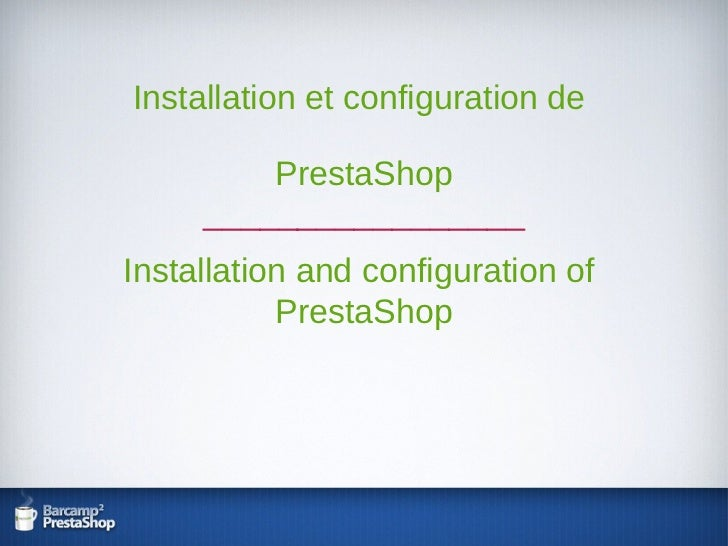 Installation et configuration de  PrestaShop _________________ Installation and configuration of  PrestaShop