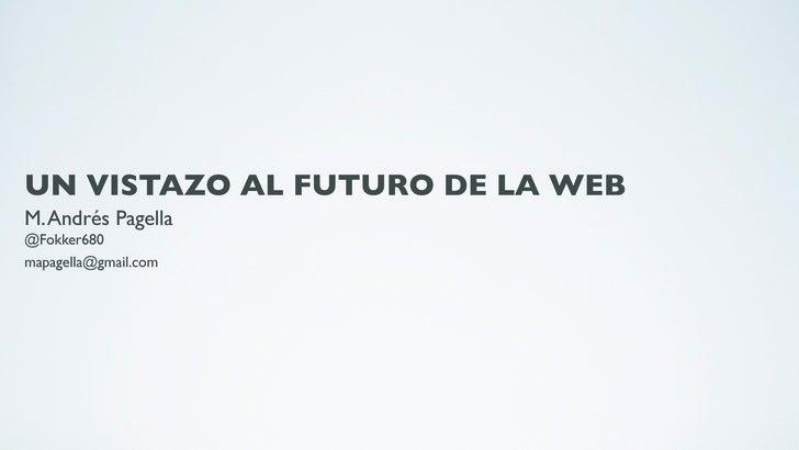 UN VISTAZO AL FUTURO DE LA WEBM. Andrés Pagella@Fokker680mapagella@gmail.com