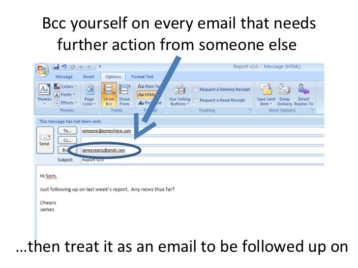 Bcc yourself on every email that needs further action from someone else  … then treat it as an email to be followed up on