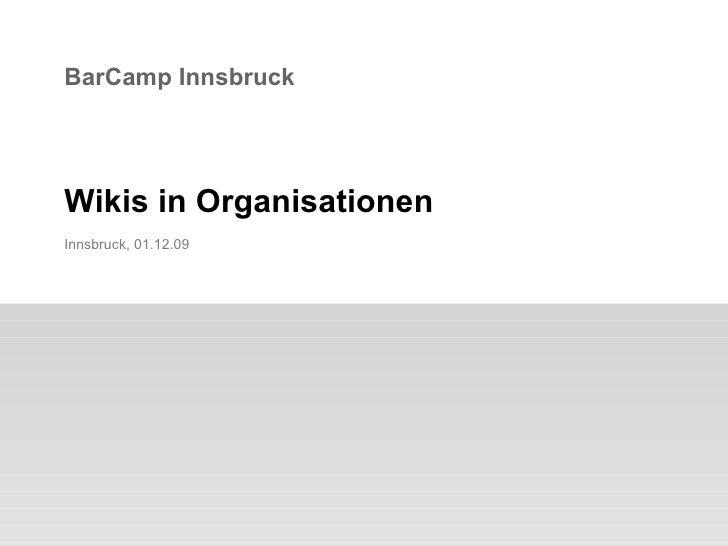 BarCamp Innsbruck Wikis in Organisationen Innsbruck,  07.06.09