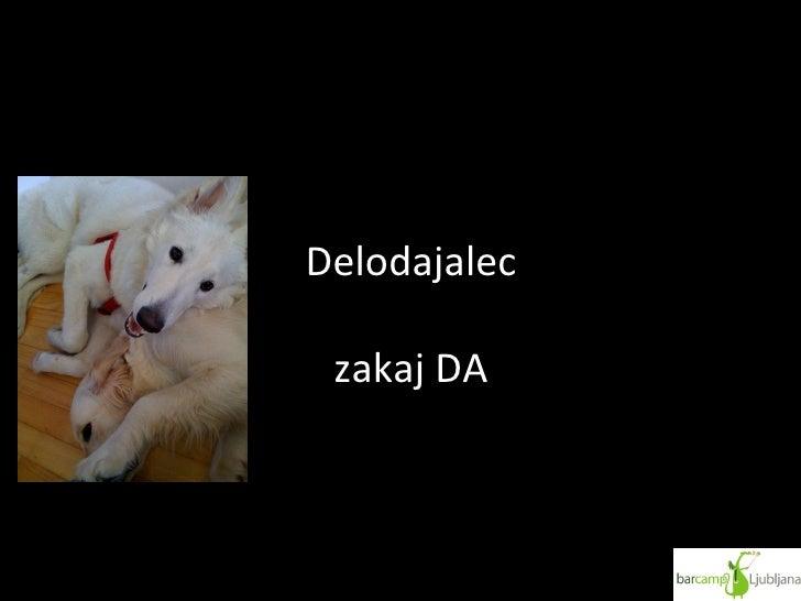 BarCamp 2009 - Pes na delovnem mestu Slide 3