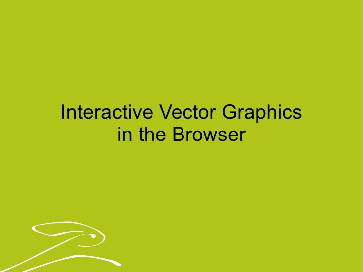 Interactive Vector Graphics in the Browser