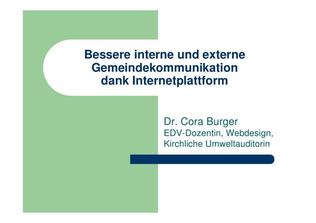 Bessere interne und externe  Gemeindekommunikation   dank Internetplattform                Dr. Cora Burger              ED...