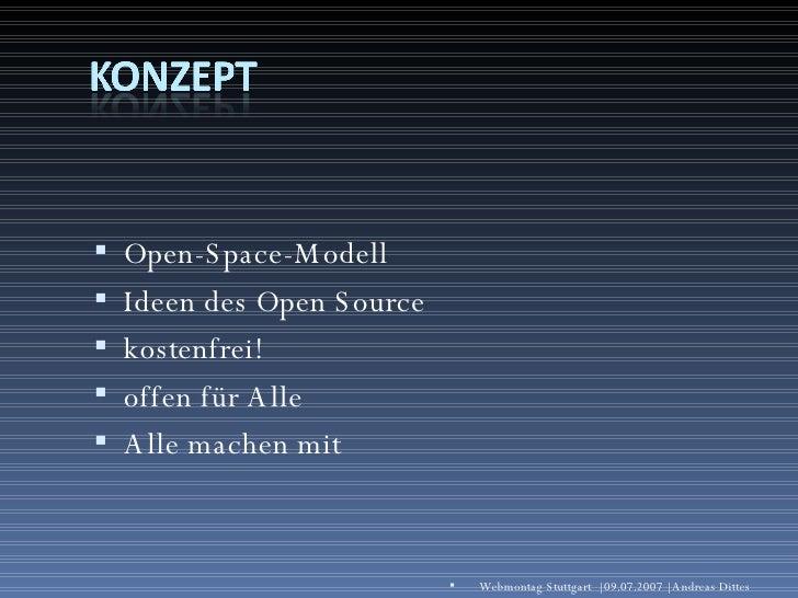 <ul><li>Open-Space-Modell </li></ul><ul><li>Ideen des Open Source </li></ul><ul><li>kostenfrei! </li></ul><ul><li>offen fü...