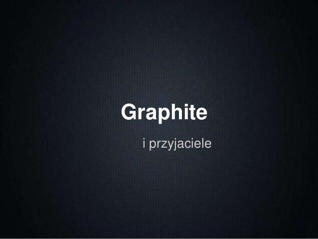 Graphite i przyjaciele