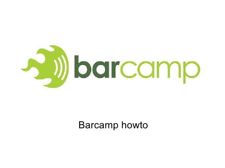 Barcamp howto