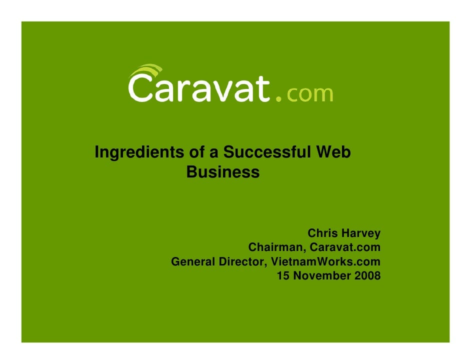 Ingredients of a Successful Web            Business                                    Chris Harvey                       ...