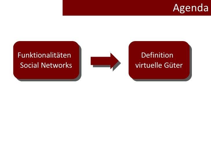 Agenda Funktionalitäten  Social Networks Definition  virtuelle Güter