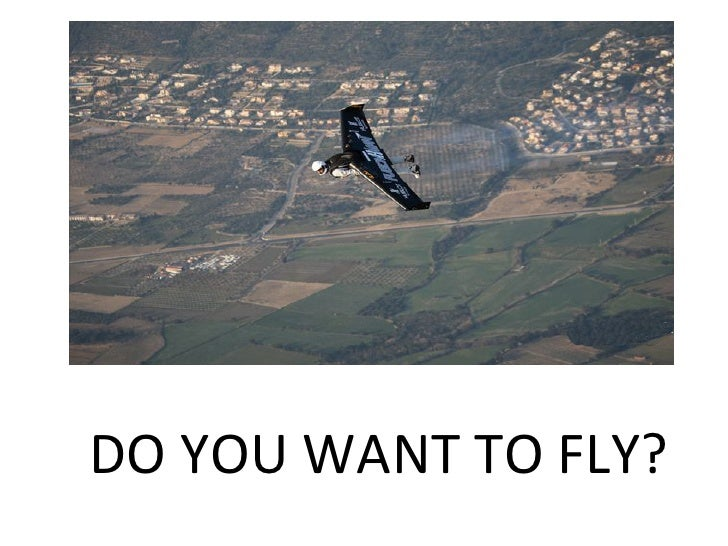 DO YOU WANT TO FLY?