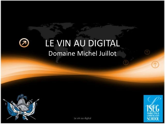 LE VIN AU DIGITAL Domaine Michel Juillot Le vin au digital