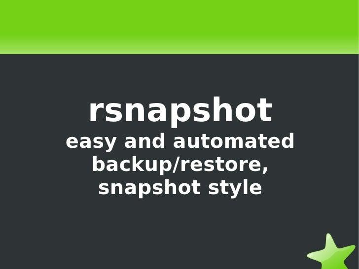 rsnapshot easy and automated backup/restore, snapshot style