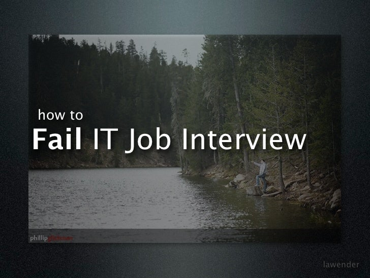 how to  Fail IT Job Interview                            lawender