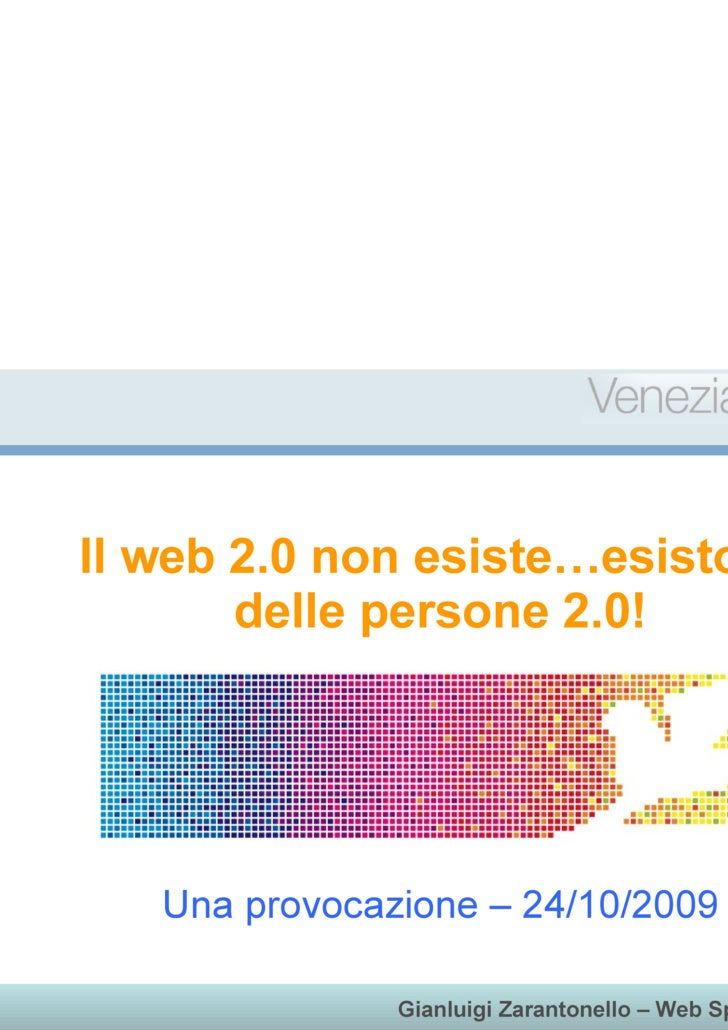 Il web 2.0 non esiste…esistono delle persone 2.0! Una provocazione – 24/10/2009