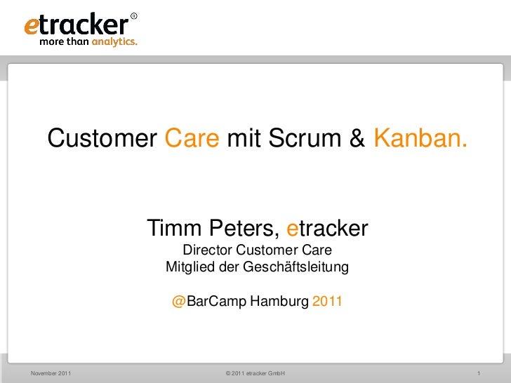 Customer Care mit Scrum & Kanban.                Timm Peters, etracker                   Director Customer Care           ...
