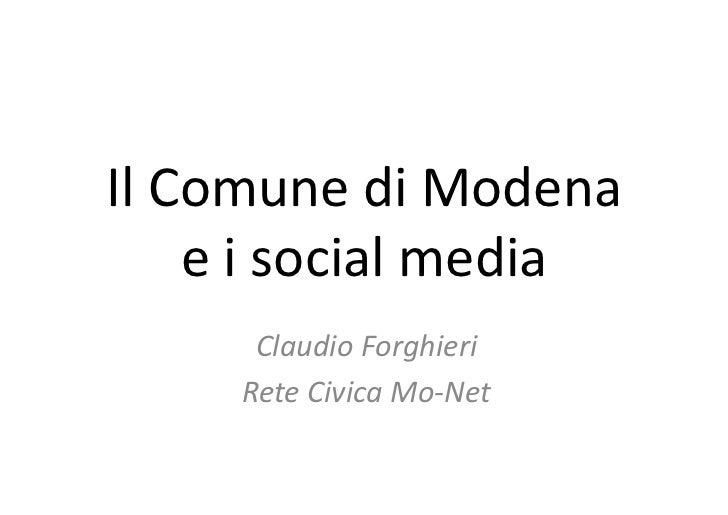 Il Comune di Modena        e i social media           Claudio Forghieri          Rete Civica Mo-‐...