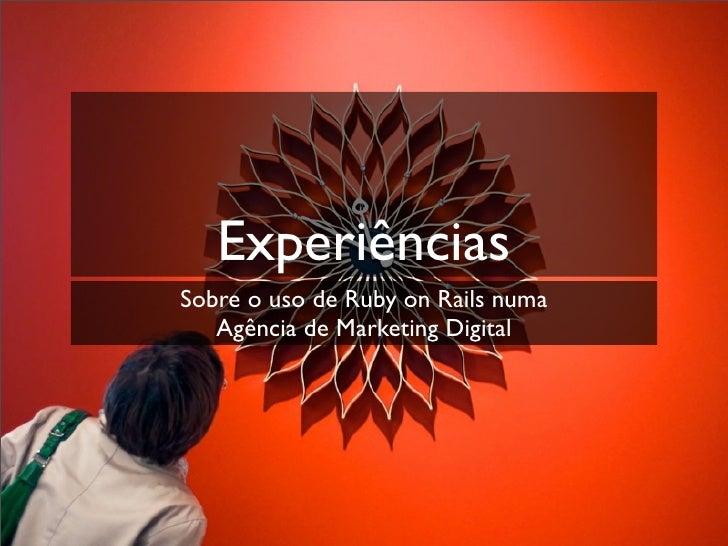 Experiências Sobre o uso de Ruby on Rails numa    Agência de Marketing Digital