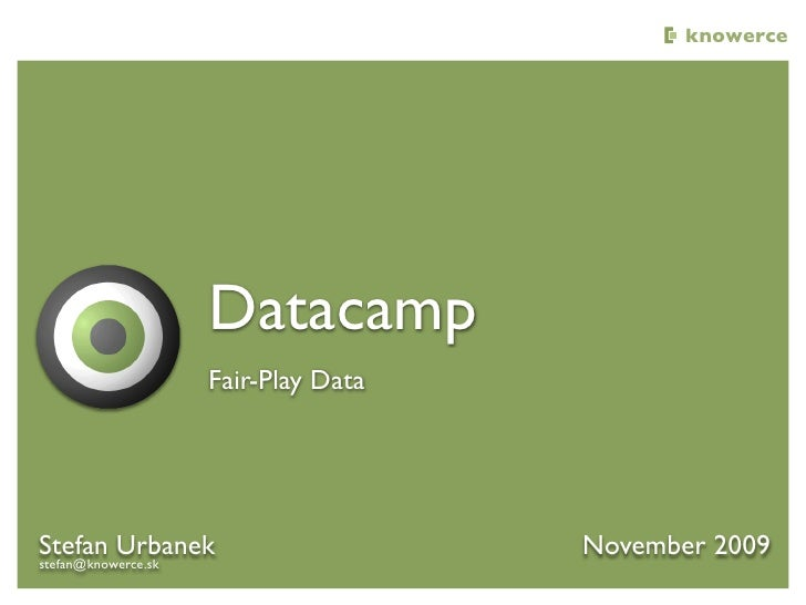 knowerce|co                      Datacamp                  Fair-Play Data     Stefan Urbanek                    November 2...