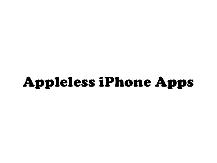 Appleless iPhone Apps