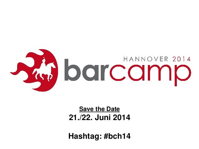 Save the Date  21./22. Juni 2014 Hashtag: #bch14