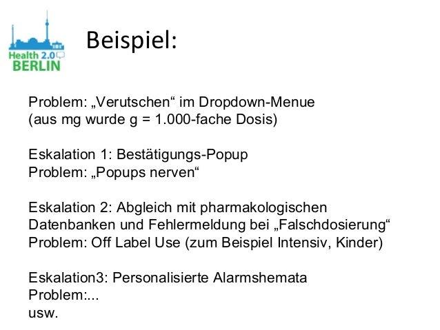 """Beispiel: Problem: """"Verutschen"""" im Dropdown-Menue (aus mg wurde g = 1.000-fache Dosis) Eskalation 1: Bestätigungs-Popup Pr..."""