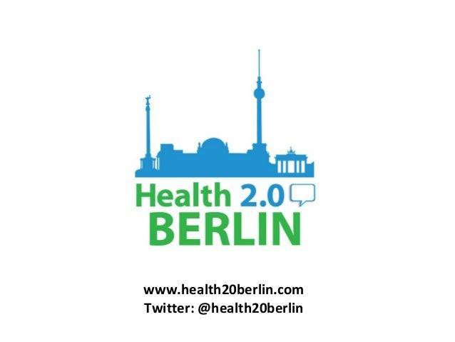 www.health20berlin.com Twitter: @health20berlin