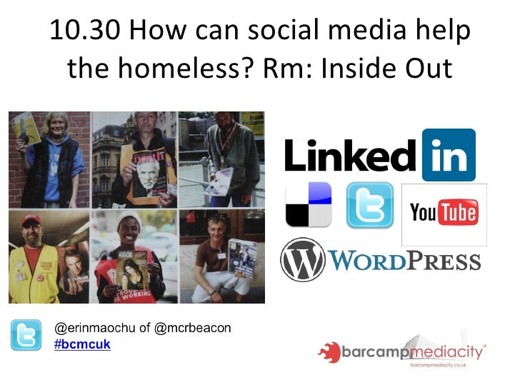10.30 How can social media help the homeless? Rm: Inside Out