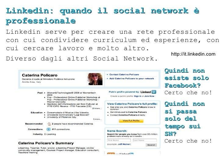 Linkedin: quando il social network è professionale Linkedin serve per creare una rete professionale con cui condividere cu...
