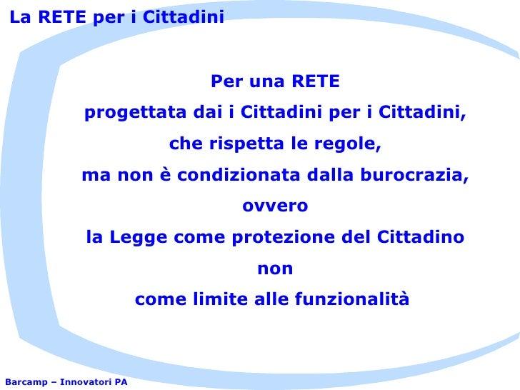 La RETE per i Cittadini                                     Per una RETE               progettata daii Cittadini per i Ci...