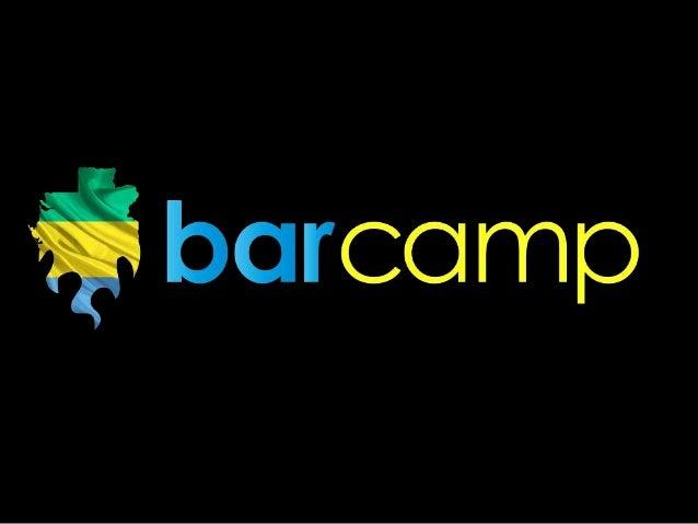 Compte Rendu du Barcamp Libreville 2015 ! Le Barcamp Libreville a eu lieu de 31 Janvier 2015 sur le thème: « Quelle économ...