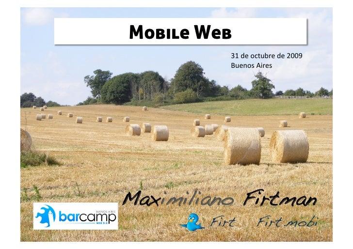 Mobile Web              31deoctubrede2009              BuenosAires     Maximiliano Firtman!          Firt!      Fir...